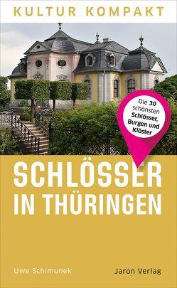 Schlösser in Thüringen von Schimunek,  Uwe