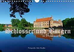 Schlösser und Burgen in Dänemark 2018 (Wandkalender 2018 DIN A4 quer) von Haafke,  Udo