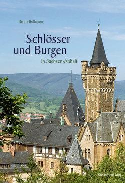 Schlösser und Burgen in Sachsen-Anhalt von Bollmann,  Henrik