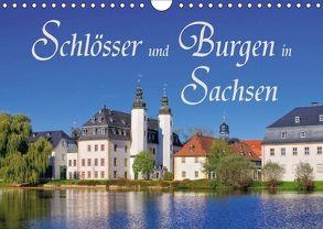 Schlösser und Burgen in Sachsen (Wandkalender 2018 DIN A4 quer) von LianeM
