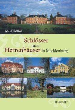Schlösser und Herrenhäuser in Mecklenburg von Karge,  Wolf