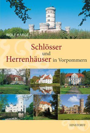 Schlösser und Herrenhäuser in Vorpommern von Karge,  Wolf