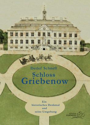 Schloss Griebenow von Schnell,  Detlef