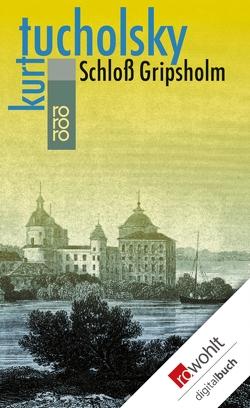 Schloß Gripsholm von Tucholsky,  Kurt