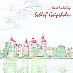 Schloß Gripsholm von Pichowetz,  Gerald, Tucholsky,  Kurt