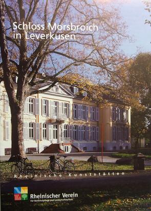 Schloss Morsbroich in Leverkusen von Mahlberg,  Hermann J, Wiemer,  Karl Peter