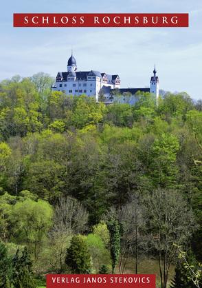 Schloss Rochsburg von Hennig,  Lutz, Stekovics,  Janos