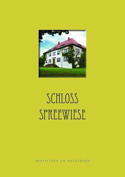 Schloss Spreewiese von Bergmann-Ahlswede,  Jan, Dannenberg,  Dr.,  Lars-Arne