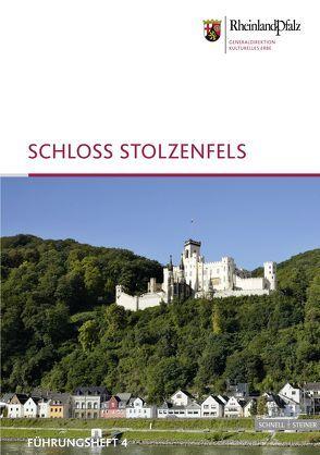 Schloss Stolzenfels von Fischer,  Doris, Generaldirektion Kulturelles Erbe Rheinland Pfalz,  Burgen Schlösser Altertümer