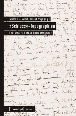 »Schloss«-Topographien von Kleinwort,  Malte, Vogl,  Joseph