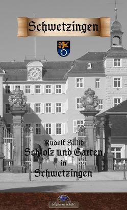 Schloß und Garten in Schwetzingen von Sillib,  Rudolf