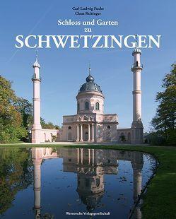 Schloss und Garten zu Schwetzingen von Fuchs,  Carl L, Reisinger,  Claus