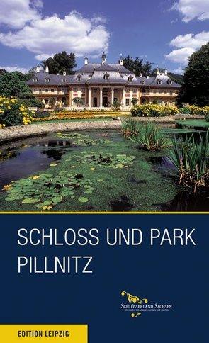 Schloss und Park Pillnitz von Dietrich,  Andrea, Welich,  Dirk
