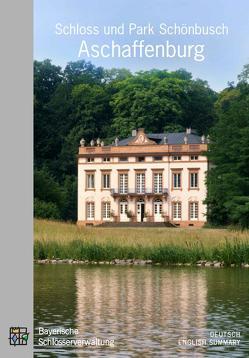 Schloss und Park Schönbusch Aschaffenburg von Albert,  Jost, Helmberger,  Werner, Jung,  Kathrin