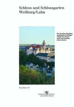 Schloss und Schlossgarten Weilburg/Lahn von Mathieu,  Kai R., Olschewski,  Eckhard