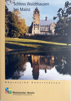 Schloss Waldthausen bei Mainz von Caspary,  Hans, Custodis,  Paul G, Wiemer,  Karl P