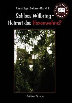 Schloss Wilbring – Heimat des Hexenwahns? von Grimm,  Sabine
