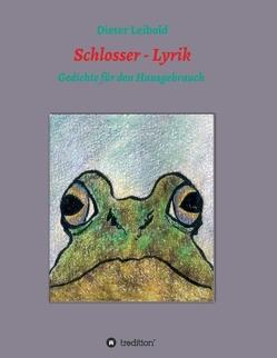 Schlosser – Lyrik von Jankowska,  Studentin der HfG Offenbach am Main - http://krystynajankowska.com/,  Krystyna, Leibold,  Dieter