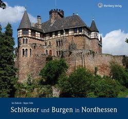 Schlösser und Burgen in Nordhessen von Endisch,  Iris, Nolte,  Jürgen