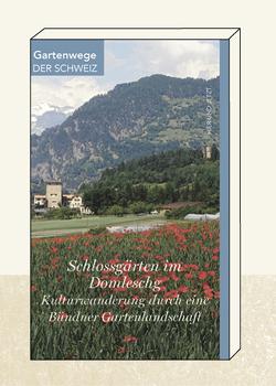 Schlossgärten im Domleschg von Schrämmli,  Heinz