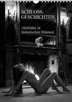 Schlossgeschichten – Aktbilder in historischen Räumen (Wandkalender 2019 DIN A4 hoch) von Zurmühle,  Martin