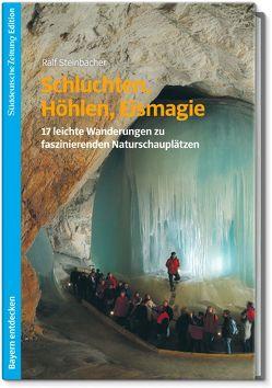 Schluchten, Höhlen, Eismagie von Steinbacher,  Ralf