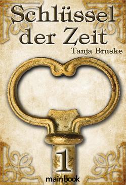 Schlüssel der Zeit 1 von Bruske,  Tanja