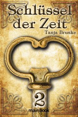 Schlüssel der Zeit 2 von Bruske,  Tanja