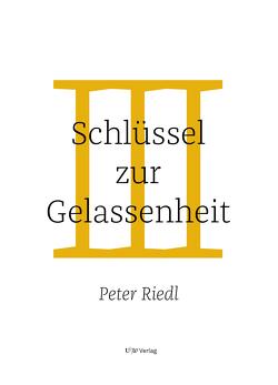 Schlüssel zur Gelassenheit von Riedl,  Peter