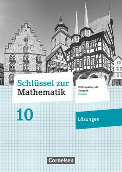 Schlüssel zur Mathematik – Differenzierende Ausgabe Hessen / 10. Schuljahr – Lösungen zum Schülerbuch