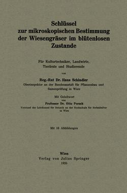 Schlüssel zur mikroskopischen Bestimmung der Wiesengräser im blütenlosen Zustande von Porsch,  Otto, Schindler,  Hans
