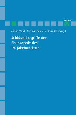 Schlüsselbegriffe der Philosophie des 19. Jahrhunderts von Bermes,  Christian, Dierse,  Ulrich, Hand,  Annika