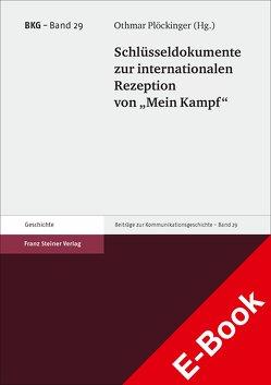 """Schlüsseldokumente zur internationalen Rezeption von """"Mein Kampf"""" von Plöckinger,  Othmar"""