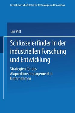 Schlüsselerfinder in der industriellen Forschung und Entwicklung von Vitt,  Jan