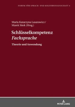 Schlüsselkompetenz «Fachsprache» von Lasatowicz,  Maria Katarzyna, Sitek,  Marek