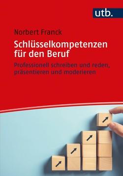 Schlüsselkompetenzen für den Beruf von Franck,  Norbert