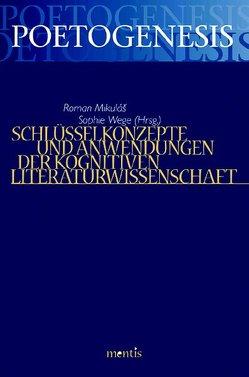 Schlüsselkonzepte und Anwendungen der Kognitiven Literaturwissenschaft von Mikuláš,  Roman, Wege,  Sophia