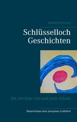 Schlüsselloch Geschichten von Kuntzer,  Katharina