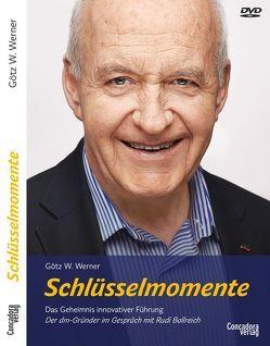 Schlüsselmomente – Das Geheimnis innovativer Führung von Werner,  Götz W