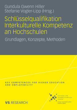 Schlüsselqualifikation Interkulturelle Kompetenz an Hochschulen von Hiller,  Gundula-Gwenn, Vogler-Lipp,  Stefanie