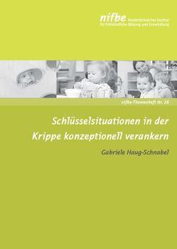 Schlüsselsituationen in der Krippe konzeptionell verankern von Haug-Schnabel,  Gabriele