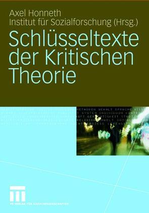 Schlüsseltexte der Kritischen Theorie von Beaufays,  Sandra, Hartmann,  Martin, Honneth,  Axel, Jaeggi,  Rahel, Lamla,  Jörn