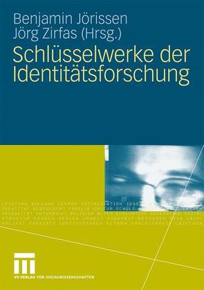 Schlüsselwerke der Identitätsforschung von Jörissen,  Benjamin, Zirfas,  Jörg
