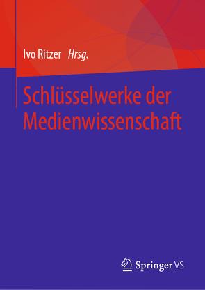 Schlüsselwerke der Medienwissenschaft von Ritzer,  Ivo