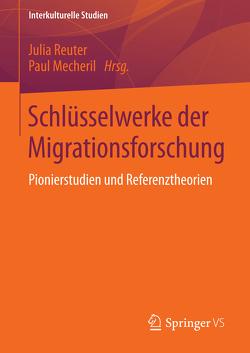Schlüsselwerke der Migrationsforschung von Mecheril,  Paul, Reuter,  Julia