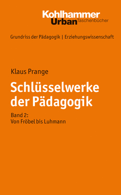 Schlüsselwerke der Pädagogik von Helsper,  Werner, Kade,  Jochen, Lueders,  Christian, Prange,  Klaus, Radtke,  Frank Olaf, Thole,  Werner