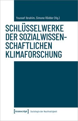 Schlüsselwerke der sozialwissenschaftlichen Klimaforschung von Ibrahim,  Youssef, Rödder,  Simone