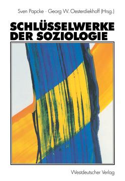 Schlüsselwerke der Soziologie von Oesterdiekhoff,  Georg W., Papcke,  Sven