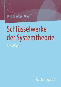 Schlüsselwerke der Systemtheorie von Baecker,  Dirk