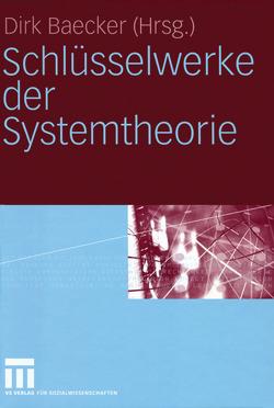Schlüsselwerke der Systemtheorie von Dirk,  Baecker
